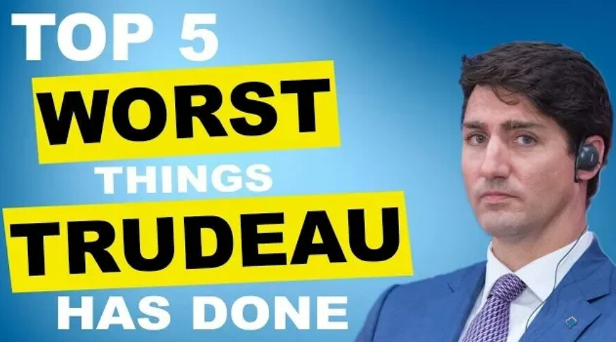 I Cannot Believe I Voted for this Clown: 'TOP 5 WORST Things Trudeau Has Done As Prime Minister'